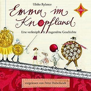 Emma im Knopfland: Eine verknöpft & zugenähte Geschichte | [Ulrike Rylance]
