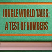 A Test of Numbers (Annotated) (       UNABRIDGED) by Jungle World Tales Narrated by Anastasia Bertollo