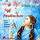 Paulinchen - Lass Deine Träume fliegen... Hörbuch von Gabriele Seifert Gesprochen von: Anna Gamburg