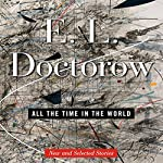 All the Time in the World: New and Selected Stories | E. L. Doctorow