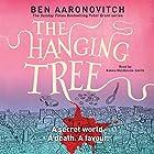 The Hanging Tree: PC Peter Grant, Book 6 Hörbuch von Ben Aaronovitch Gesprochen von: Kobna Holdbrook-Smith