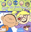 How Do You Know?: A Book about the Five Senses