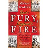 God's Fury, England's Fire: A New History of the English Civil Warsby Michael Braddick