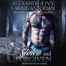 Stolen and Forgiven: Branded Packs Series (       UNABRIDGED) by Alexandra Ivy, Carrie Ann Ryan Narrated by Aiden Snow