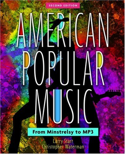 American Popular Music: From Minstrelsy to MP3 Includes...