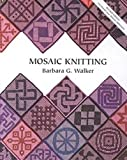 Mosaic Knitting (094201815X) by Walker, Barbara G.