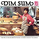 Dim Sum: The Delicious Secrets of Home Cooked Chinese Tea Lunch