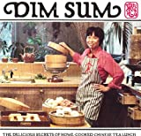 The Dim Sum Cookbook