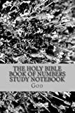 The Holy Bible Book of Numbers Study Notebook: The True Bible Study Notebook (1479397288) by God