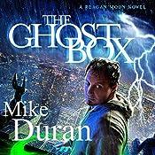 The Ghost Box: A Reagan Moon Novel   Mike Duran