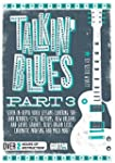 Talkin' Blues: Seven In-Depth Video L...