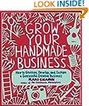 Grow Your Handmade Business: How to E...