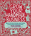 Grow Your Handmade Business: How to E...