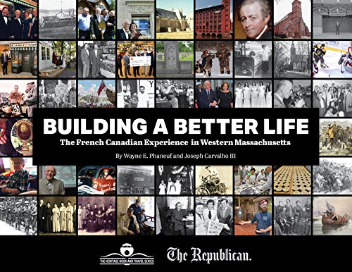 Building a Better Life: The French Canadian Experience in Western Massachusetts PDF