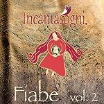 Fiabe [Tales], Vol. 2 | Evelina Gialloreto