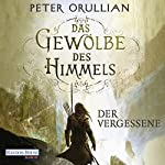 Der Vergessene (Das Gewölbe des Himmels 1)   Peter Orullian