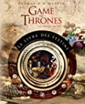 Game of Thrones : le livre des festin...