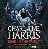 Dead in the Family: A True Blood Novel (Sookie Stackhouse Vampire 10)