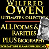 Image of WILFRED OWEN COMPLETE WORKS ULTIMATE COLLECTION - All poems, poetry and fragments from the famous war poet PLUS BIOGRAPHY