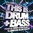 Hospitality Presents This Is Drum + Bass - Mixed By High Contrast + London Elektricity