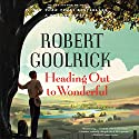 Heading Out to Wonderful (       UNABRIDGED) by Robert Goolrick Narrated by Norman Dietz