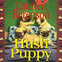 Hush Puppy: A Melanie Travis Mystery (       UNABRIDGED) by Laurien Berenson Narrated by Jessica Almasy
