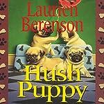 Hush Puppy: A Melanie Travis Mystery   Laurien Berenson