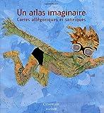 echange, troc Laurent Baridon - Un atlas imaginaire : cartes allégoriques et satiriques