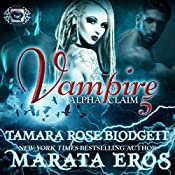 Vampire: Alpha Claim 5 | Tamara Rose Blodgett, Marata Eros