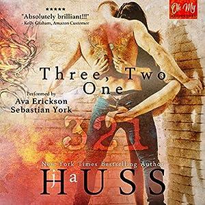 Three, Two, One (321): A Dark Suspense Audiobook by JA Huss Narrated by Sebastian York, Ava Erickson