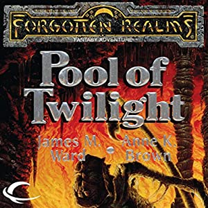 Pool of Twilight: Forgotten Realms: The Pools, Book 3 | [Anne K. Brown, James M. Ward]