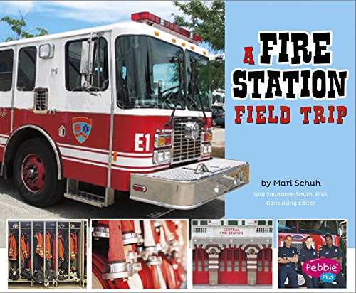 A Fire Station Field Trip (Let's Take a Field Trip)