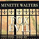 Fox Evil Audiobook by Minette Walters Narrated by Simon Prebble