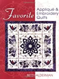 img - for Favorite Applique & Embroidery Quilts by Betty Alderman (1-Feb-2004) Paperback book / textbook / text book