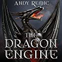 The Dragon Engine: The Blood Dragon Empire, Book 1 Audiobook by Andy Remic Narrated by Barnaby Edwards