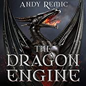 The Dragon Engine: The Blood Dragon Empire, Book 1 | Andy Remic