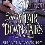 An Affair Downstairs | Sherri Browning