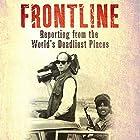 Frontline: Reporting from the World's Deadliest Places Hörbuch von David Loyn Gesprochen von: David Loyn