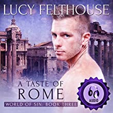 A Taste of Rome: World of Sin, Book 3 Audiobook by Lucy Felthouse Narrated by Peter Revel-Walsh