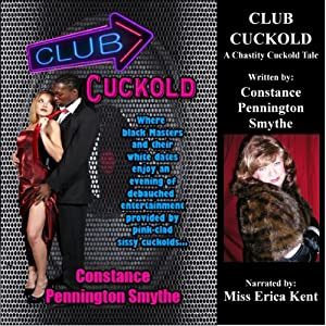 Club Cuckold: Black Owned 3: Chastity Cuckold Tales | [Constance Pennington Smythe]
