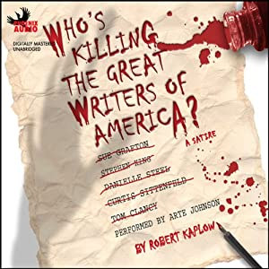 Who's Killing The Great Writers of America: A Satire | [Robert Kaplow]