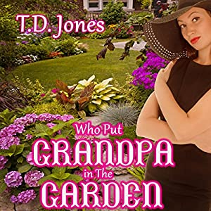 Who Put Grandpa in the Garden! Audiobook