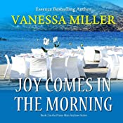 Joy Comes in the Morning: Praise Him Anyhow Series, Book 2 | Vanessa Miller