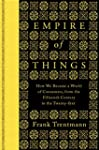 Empire of Things: How We Became a Wor...