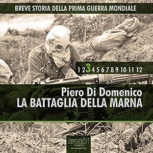 Breve storia della Prima Guerra Mondiale vol. 3: La battaglia della Marna Audiobook