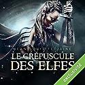 Le crépuscule des elfes (La trilogie des elfes 1) Audiobook by Jean-Louis Fetjaine Narrated by Jean-Marie Fonbonne