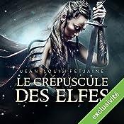 Le crépuscule des elfes (La trilogie des elfes 1) | Jean-Louis Fetjaine