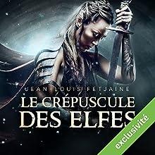 Le crépuscule des elfes (La trilogie des elfes 1) | Livre audio Auteur(s) : Jean-Louis Fetjaine Narrateur(s) : Jean-Marie Fonbonne