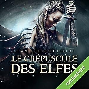 Le crépuscule des elfes (La trilogie des elfes 1) | Livre audio