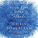 Close Your Eyes, Hold Hands: A Novel Audiobook by Chris Bohjalian Narrated by Grace Blewer